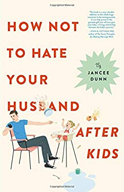 How Not to Hate Your Husband After Kids