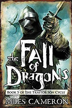 The Fall of Dragons (The Traitor Son Cycle)