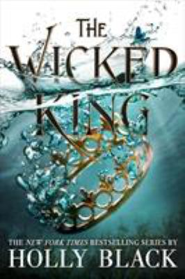The Wicked King (The Folk of the Air (2))