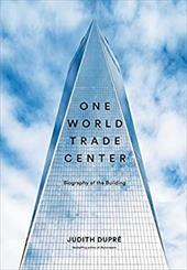 One World Trade Center: Biography of the Building 23026003