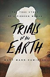 Trials of the Earth: The True Story of a Pioneer Woman 23154745