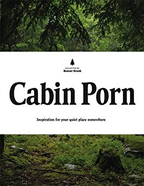 Cabin Porn : Inspiration for Your Quiet Place Somewhere