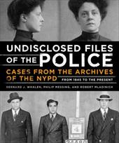Undisclosed Files of the Police: Cases from the Archives of the NYPD from 1831 to the Present 23220999