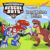 Transformers:  Rescue Bots: Land Before Prime 22311886