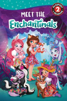 Enchantimals: Meet the Enchantimals (Passport to Reading Level 2)