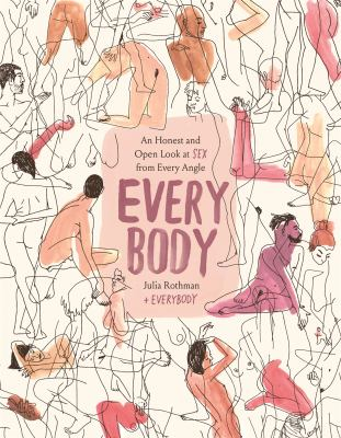 Every Body: An Honest and Open Look at Sex from Every Angle as book, audiobook or ebook.