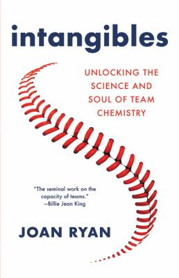 Intangibles: Unlocking the Science and Soul of Team Chemistry