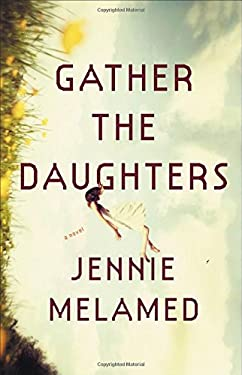 Gather the Daughters: A Novel
