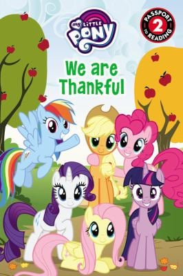My Little Pony: We Are Thankful (Passport to Reading Level 2)