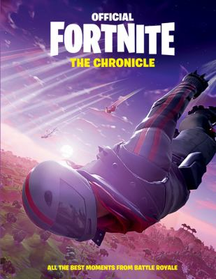 FORTNITE (Official): The Chronicle: All the Best Moments from Battle Royale (Official Fortnite Books)