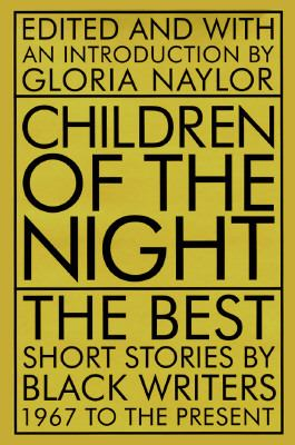 Children of the Night: The Best Short Stories by Black Writers, 1967 to the Present 9780316599269