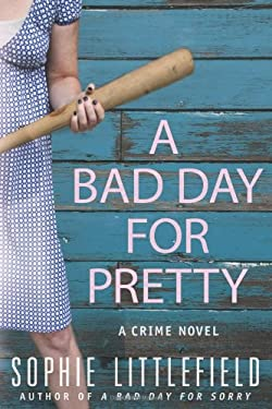 A Bad Day for Pretty 9780312559755
