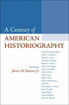A Century of American Historiography 9780312539481