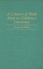 A Century of Welsh Myth in Children's Literature