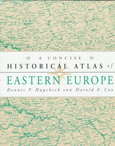 A Concise Historical Atlas of Eastern Europe 9780312158958