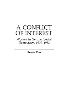 A Conflict of Interest: Women in German Social Democracy, 1919-1933 9780313228568