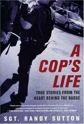 A Cop's Life: True Stories from the Heart Behind the Badge 9780312338961