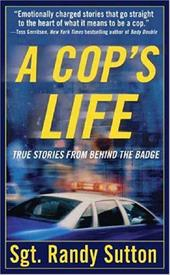 A Cop's Life: True Stories from Behind the Badge 954653