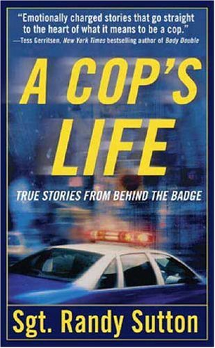 A Cop's Life: True Stories from Behind the Badge 9780312940010