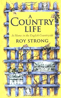 A Country Life: At Home in the English Countryside 9780312307097