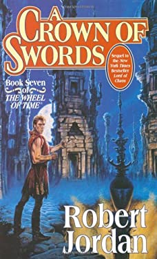 A Crown of Swords: Book Seven of 'The Wheel of Time' 9780312857677