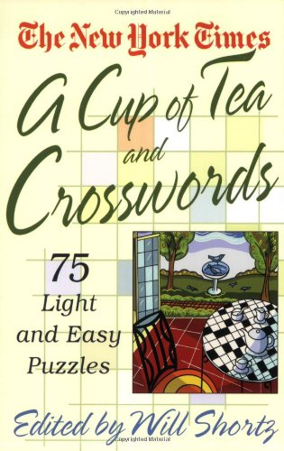 A Cup of Tea and Crosswords: 75 Light and Easy Puzzles 9780312324353