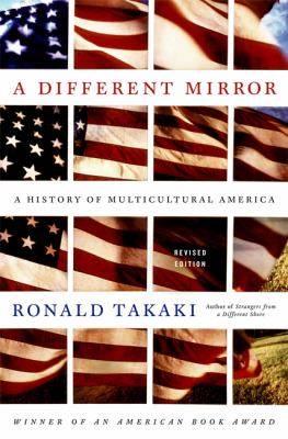 A Different Mirror: A History of Multicultural America 9780316022361