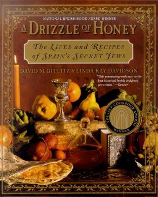 A Drizzle of Honey: The Life and Recipes of Spain's Secret Jews 9780312267308