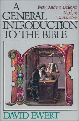 A General Introduction to the Bible: From Ancient Tablets to Modern Translations 9780310453710