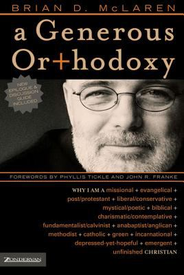 A Generous Orthodoxy: Why I Am a Missional, Evangelical, Post/Protestant, Liberal/Conservative, Mystical/Poetic, Biblical, Charismatic/Conte 9780310258032