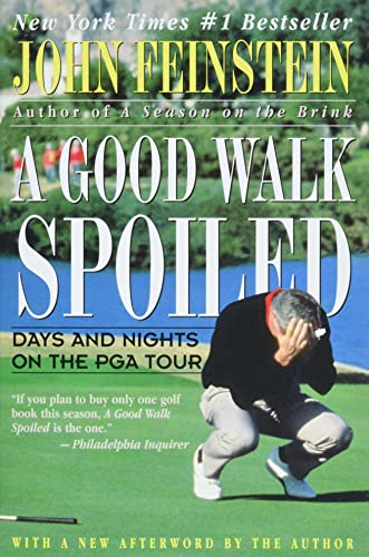 A Good Walk Spoiled: Days and Nights on the PGA Tour 9780316277372