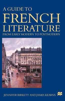 A Guide to French Literature: Early Modern to Postmodern 9780312174767