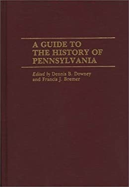 A Guide to the History of Pennsylvania 9780313250859