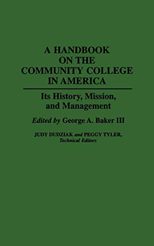 A Handbook on the Community College in America: Its History, Mission, and Management 9780313280283