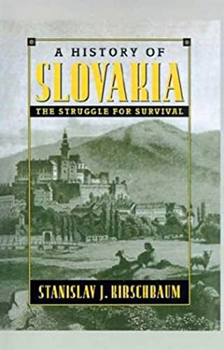 A History of Slovakia: The Struggle for Survival 9780312104030