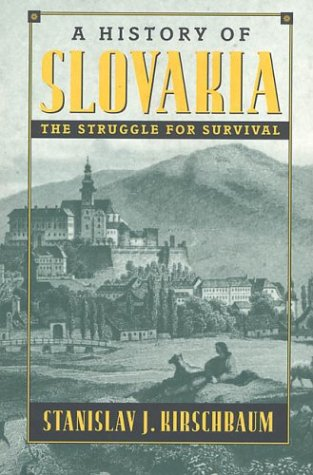 A History of Slovakia: The Struggle for Survival 9780312161255