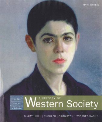 A History of Western Society: Volume C: From the Revolutionary Era to the Present 9780312683153