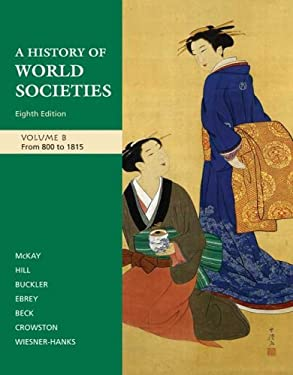 A History of World Societies, Volume B: From 800 to 1815 9780312682972