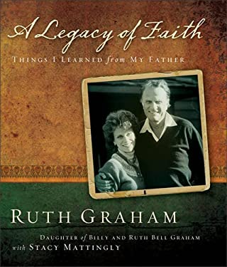 A Legacy of Faith: Things I Learned from My Father 9780310812180