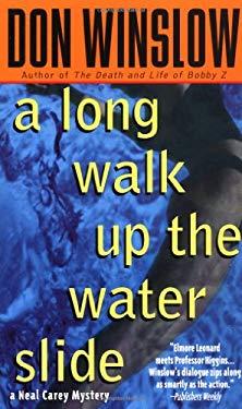 Long Walk Up the Water Slide 9780312966171