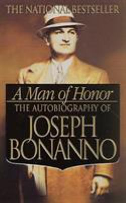 A Man of Honor: The Autobiography of Joseph Bonanno 9780312979232