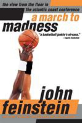 A March to Madness: A View from the Floor in the Atlantic Coast Conference 9780316277129