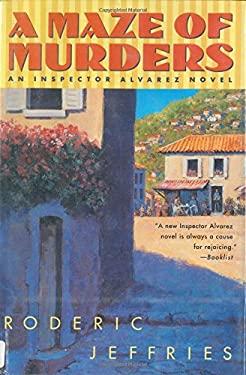 A Maze of Murders: An Inspector Alvarez Novel 9780312181352