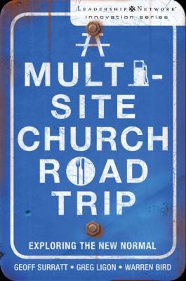 A Multi-Site Church Roadtrip: Exploring the New Normal 9780310293941