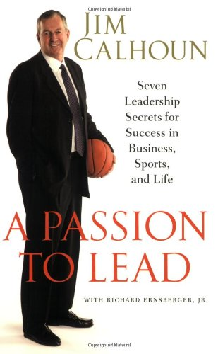 A Passion to Lead: Seven Leadership Secrets for Success in Business, Sports, and Life 9780312384661