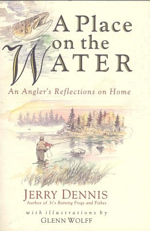 A Place on the Water: An Angler's Reflections on Home 9780312141271