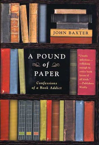 A Pound of Paper: Confessions of a Book Addict 9780312317263