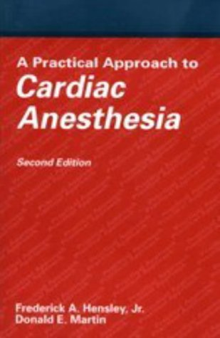 A Practical Approach to Cardiac Anesthesia 9780316357869