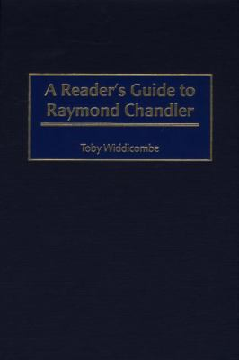 A Reader's Guide to Raymond Chandler 9780313307676