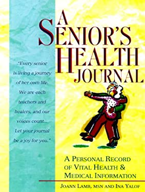 A Senior's Health Journal: A Personal Record of Vital Health and Medical Information 9780312263881